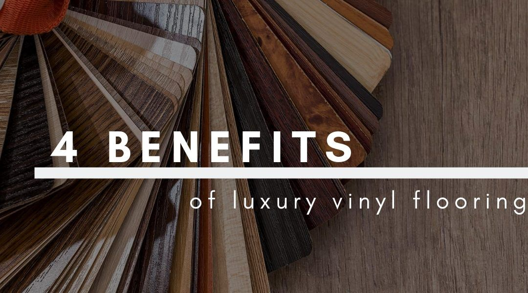 4 Benefits of Luxury Vinyl Flooring