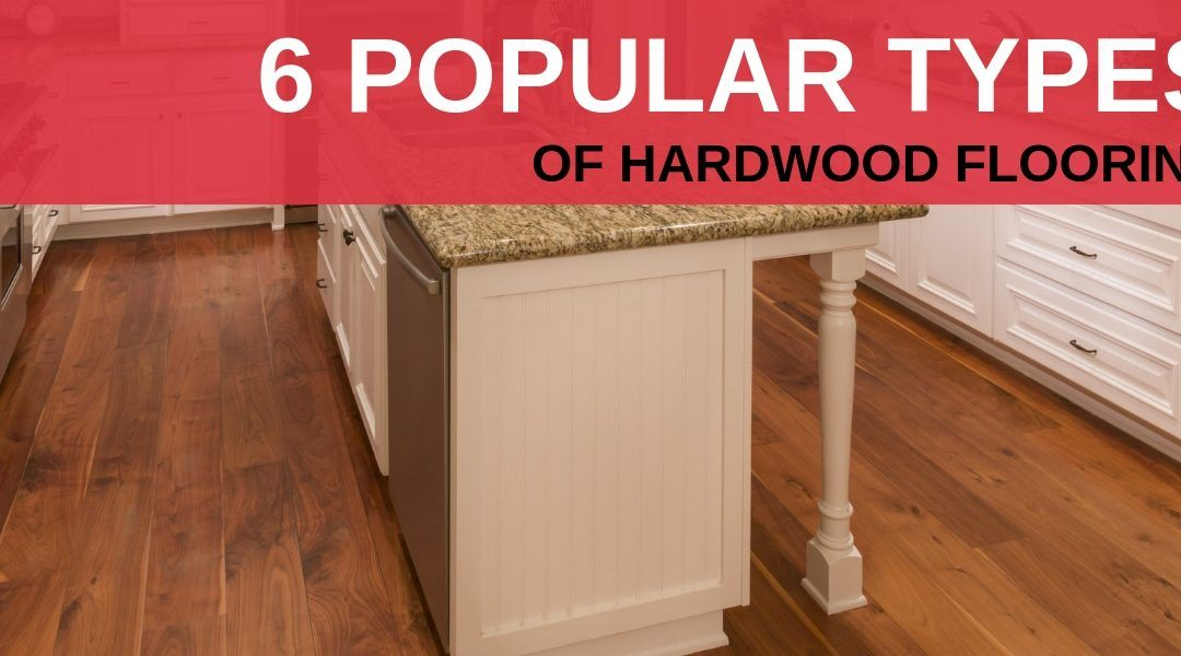 6 Popular Types of Hardwood Flooring