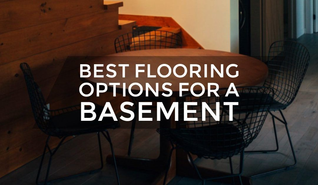 The Best Flooring For A Basement