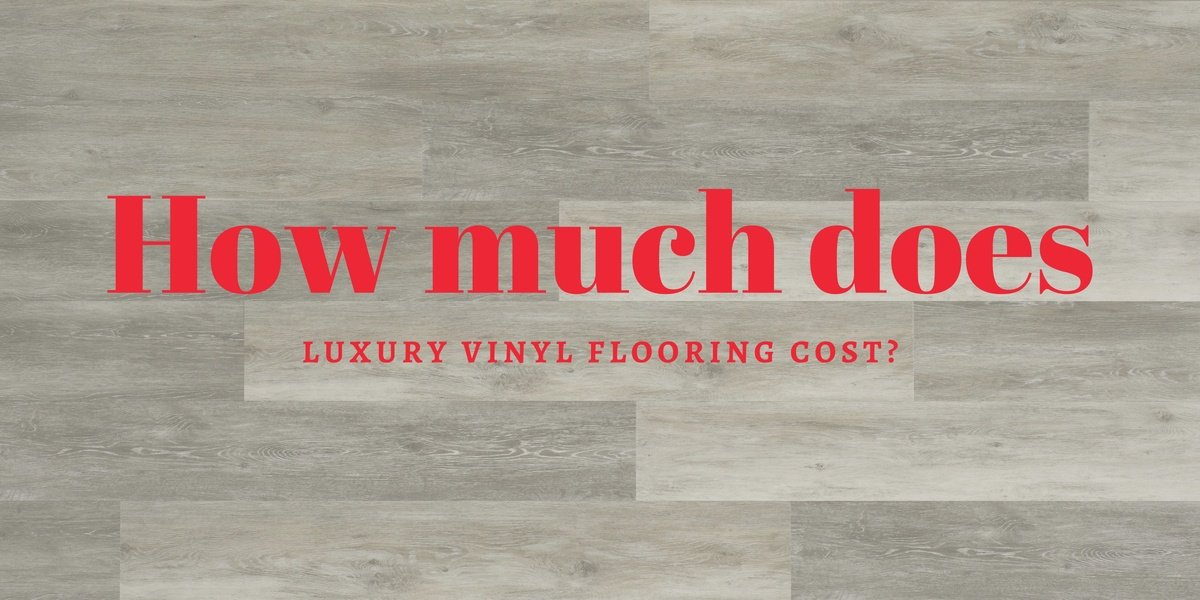 How Much Does Luxury Vinyl Flooring Cost