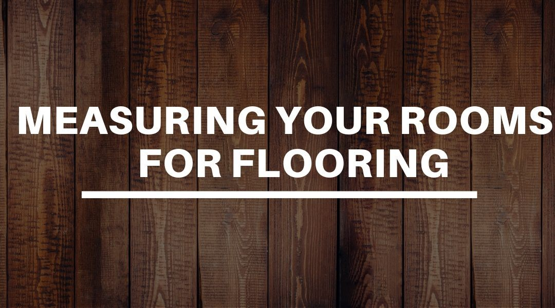 Measuring Your Rooms For Flooring