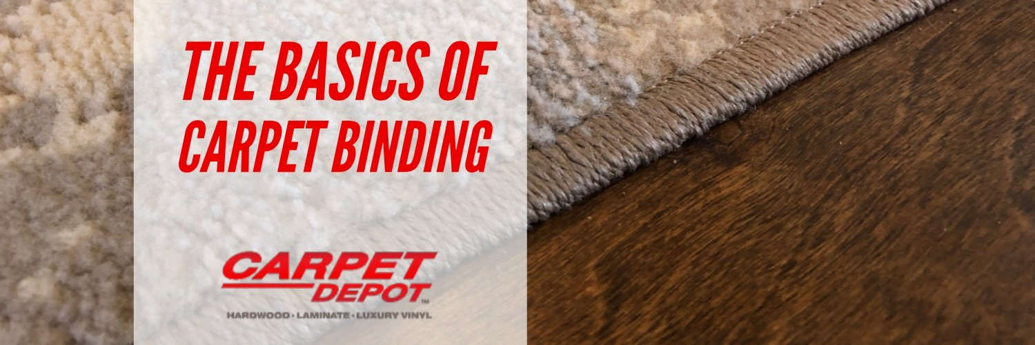 The Basics Of Carpet Binding Carpet Depot