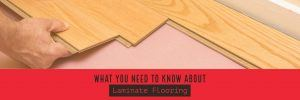 What You Need To Know About Laminate Flooring
