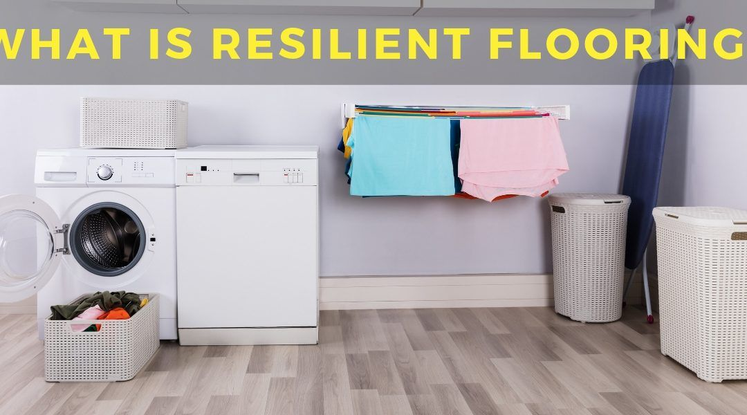 What is Resilient Flooring?